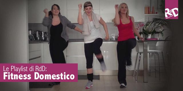 Le Playlist di RdD: Fitness Domestico