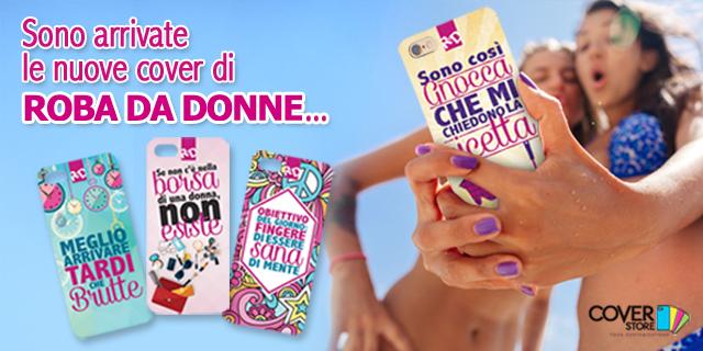 Cambia l'abito al tuo smartphone con le cover Roba da Donne