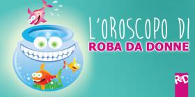 L'Oroscopo di Roba da Donne – Settimana dal 4 al 10 Febbraio 2016