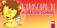 L'Oroscopo di Roba da Donne – Settimana dal 19 al 25 Maggio 2016