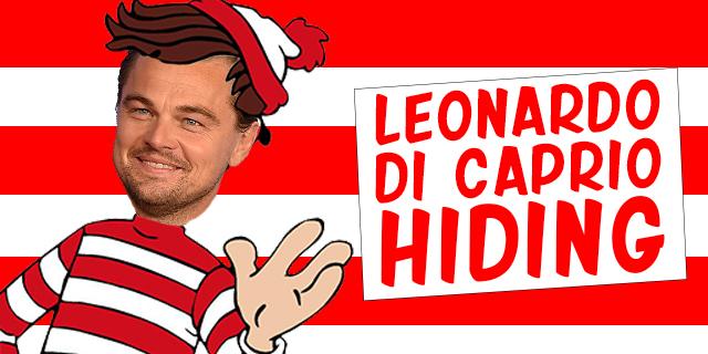 DiCaprio hiding