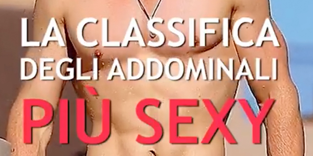 La classifica degli addominali più hot del cinema