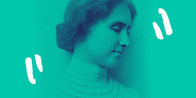 Helen Keller, come si impara a vedere e sentire anche da sordo-ciechi