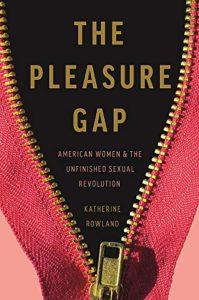 The Pleasure Gap di Katherine Rowland