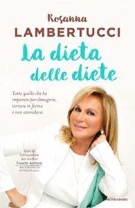 La dieta delle diete di Rosanna Lambertucci