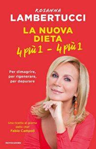 La nuova dieta 4 più 1 - 4 più 1 di Rosanna Lambertucci