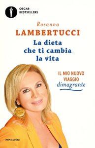 La dieta che ti cambia la vita di Rosanna Lambertucci