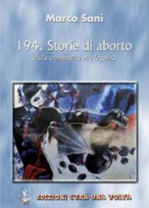 194. Storie di aborto. Dalla criminalità alla legalità