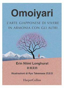 Omoiyari. L'arte giapponese di vivere in armonia con gli altri