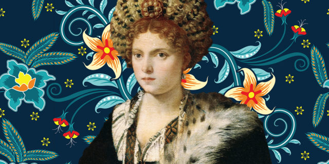 Isabella d'Este, promessa sposa a 6 anni ma ostinatamente una donna libera
