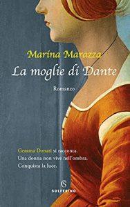 La moglie di Dante di Marina Marazza