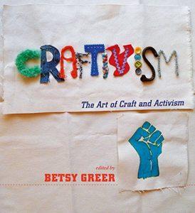 Craftivism: The Art of Craft and Activism