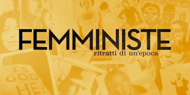 """""""Femministe: ritratti di un'epoca"""", arriva il documentario sul femminismo degli anni '70"""