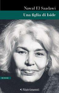 Una figlia di Iside, Nawal El Saadawi, Edizioni Nutrimenti