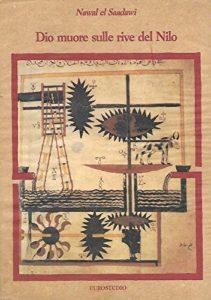 Dio muore sulle rive del Nilo, Nawal El Saadawi, Edizioni Eurostudio