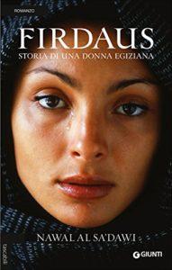 Firdaus. Storia di una donna egiziana, Nawal El Saadawi, Giunti Editore
