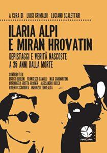 Ilaria Alpi e Miran Hrovatin. Depistaggi e verità nascoste a 25 anni dalla morte