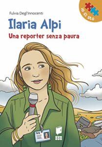Ilaria Alpi. Una reporter senza paura