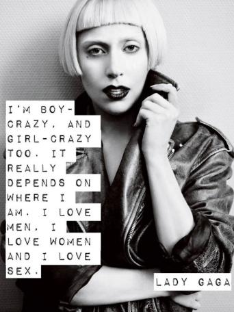 Fonte: Web (Traduzione: Sono pazza per i ragazzi, pazza per le ragazze. Dipende soltanto da dove mi trovi. Amo gli uomini. Amo le donne e amo il sesso)