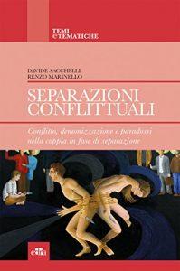 Separazioni conflittuali di Davide Sacchelli e Renzo Marinello