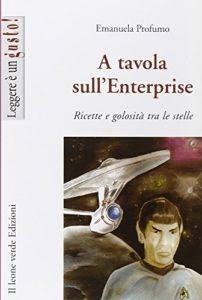 A tavola sull'Enterprise - Ricette e golosità tra le stelle