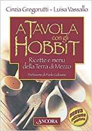 A tavola con gli hobbit - Ricette e menù della Terra di Mezzo