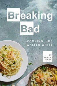Breaking Bad: Cooking Like Walter White