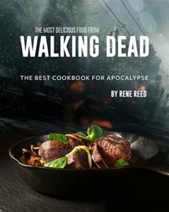 The Most Delicious Food from Walking Dead