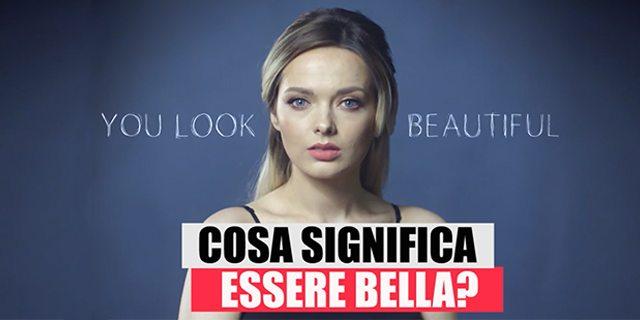 Cosa significa essere bella?