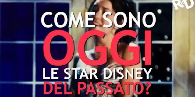 Come sono diventate le star Disney del passato?
