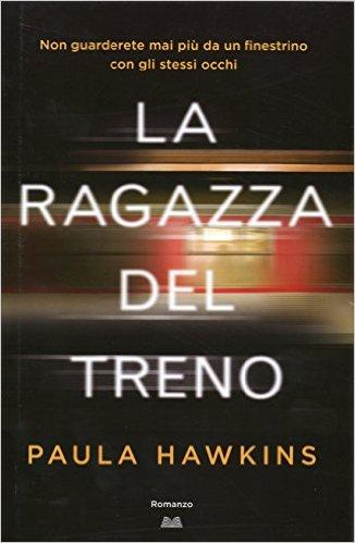 """""""La ragazza del treno"""" di Paula Hawkins"""