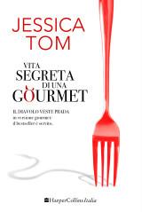Vita segreta di una gourmet di Jessica Tom