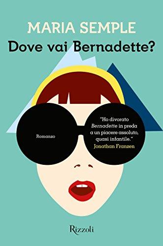 Dove vai Bernadette?