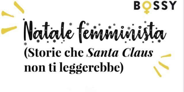 Natale femminista: storie che Babbo Natale non ti leggerebbe