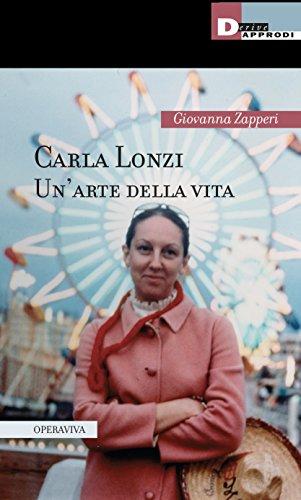 Carla Lonzi. Un'arte della vita