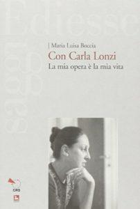 Con Carla Lonzi. La mia opera è la mia vita