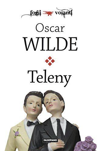 Teleny o il rovescio della medaglia (Fogli volanti) - Oscar Wilde
