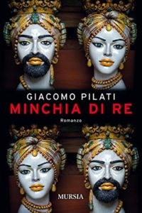 Minchia di Re - Giacomo Pilati