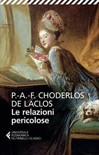 Le relazioni pericolose - P.A.F. Choderlos de Laclos