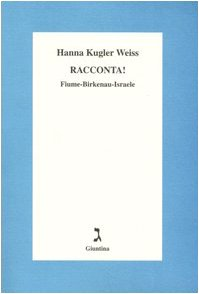 Racconta! Fiume-Birkenau-Israele
