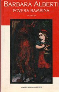 Povera bambina di Barbara Alberti