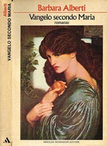 Vangelo secondo Maria di Barbara Alberti