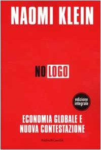 No logo. Economia globale e nuova contestazione. Ediz. integrale