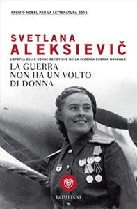 La guerra non ha un volto di donna di Svjatlana Aleksievič