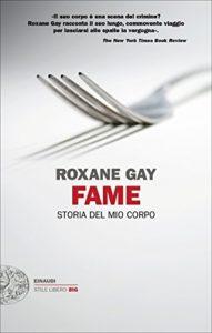 Fame. Storia del mio corpo