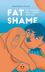 Fat shame: Lo stigma del corpo grasso