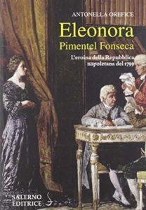 Eleonora Pimentel Fonseca. L'eroina della Repubblica napoletana 1799