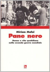 Pane nero. Donne e vita quotidiana nella seconda guerra mondiale