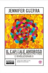Il capitale amoroso. Manifesto per un eros politico e rivoluzionario