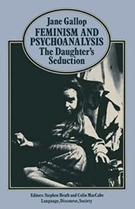 Feminism and Psychoanalysis: The Daughter's Seduction